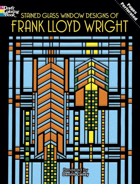 Stained Glass Window Designs of Frank Lloyd Wright. Dennis Casey, Casey.