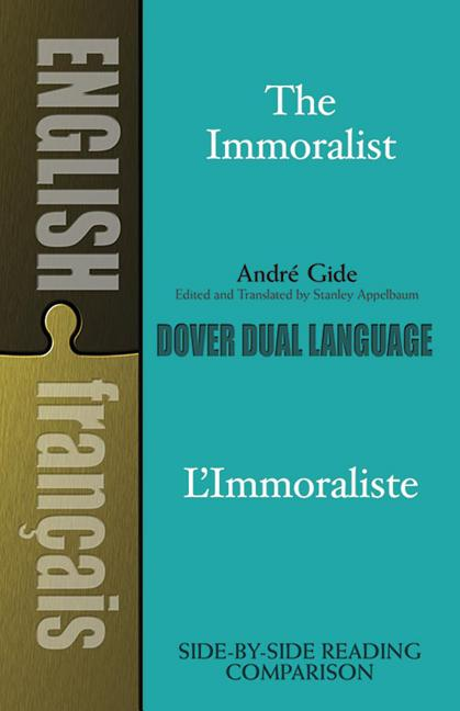 Immoralist/LImmoraliste : LImmoraliste: A Dual Language Book. STANLEY APPELBAUM ANDRE GIDE