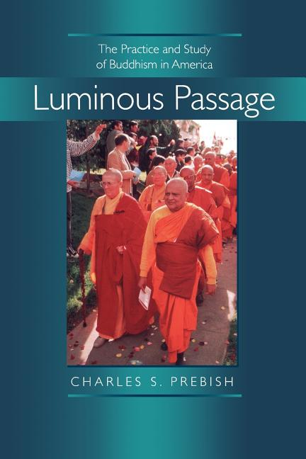 Luminous Passage: The Practice and Study of Buddhism in America. Charles S. Prebish