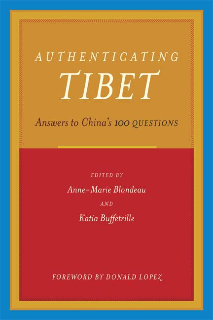 Authenticating Tibet. Katia Buffetrille Anne-Marie Blondeau, Donald Lopez