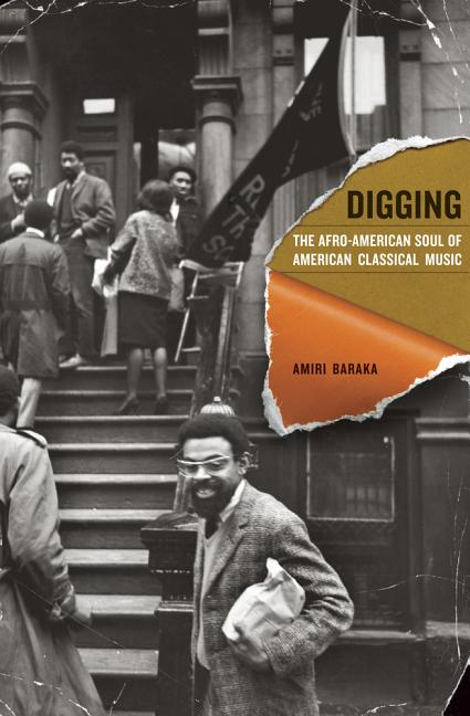 Digging: The Afro-American Soul of American Classical Music (Music of the African Diaspora)....