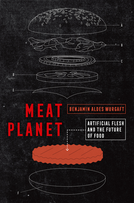 Meat Planet: Artificial Flesh and the Future of Food (California Studies in Food and Culture)....