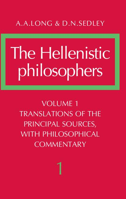 The Hellenistic Philosophers, Vol. I. A. A. LONG, D. N., SEDLEY