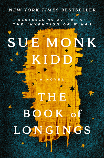 The Book of Longings: A Novel. Sue Monk Kidd.