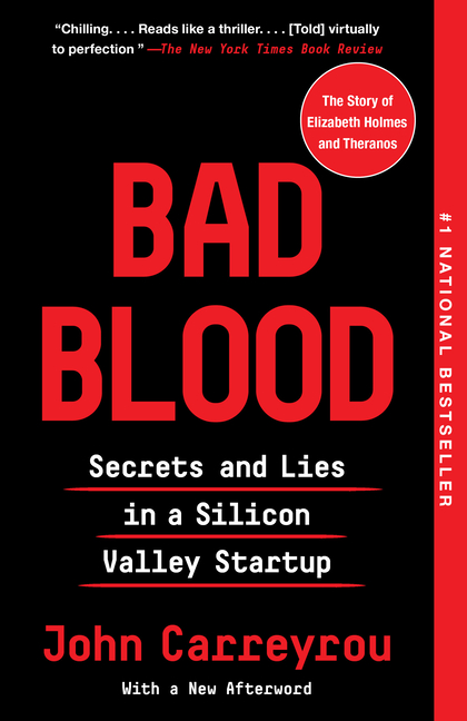 Bad Blood. John Carreyrou