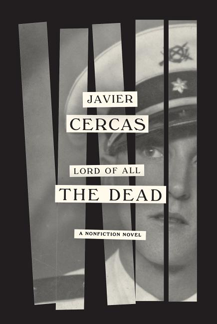 Lord of All the Dead: A nonfiction novel. Javier Cercas