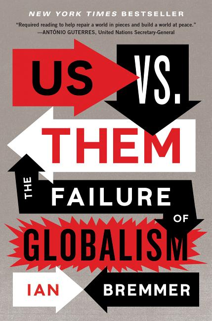 Us vs. Them: The Failure of Globalism. Ian Bremmer