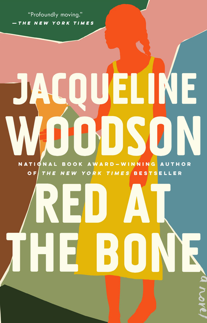 Red at the Bone: A Novel. Jacqueline Woodson.