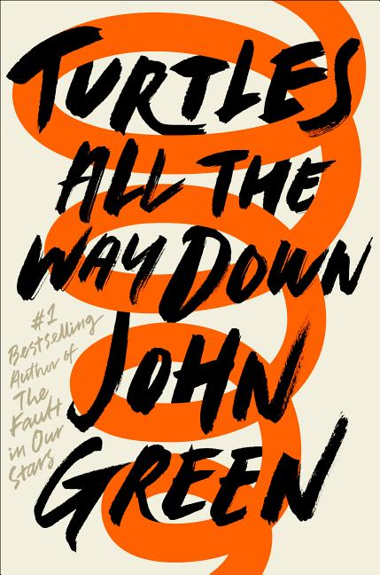 Turtles All the Way Down. John Green