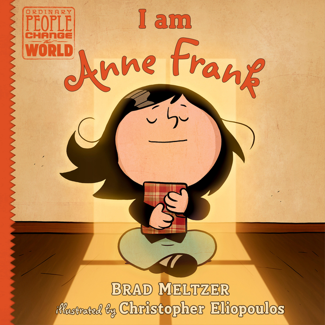 I am Anne Frank (Ordinary People Change the World). Brad Meltzer