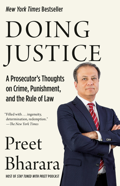 Doing Justice: A Prosecutor's Thoughts on Crime, Punishment, and the Rule of Law. Preet Bharara.