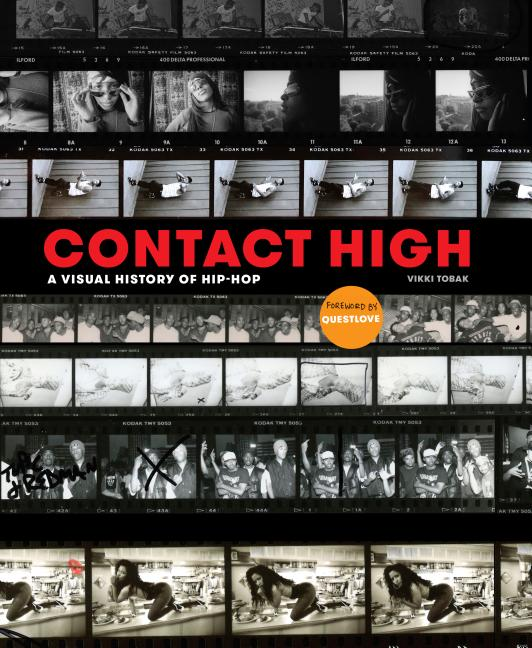 Contact High: A Visual History of Hip-Hop. Vikki Tobak
