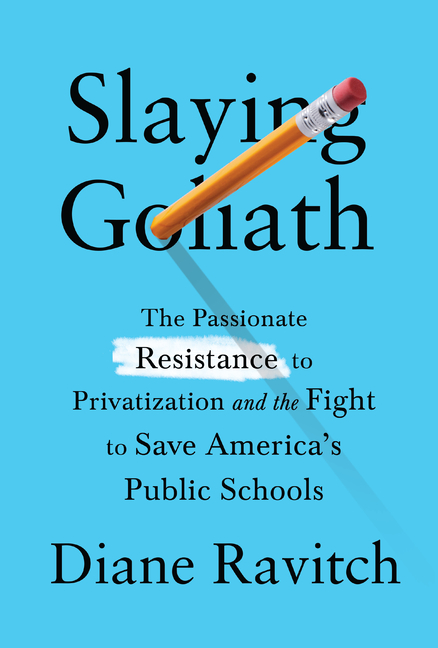 Slaying Goliath: The Passionate Resistance to Privatization and the Fight to Save America's...