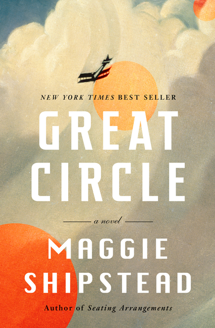Great Circle. Maggie Shipstead