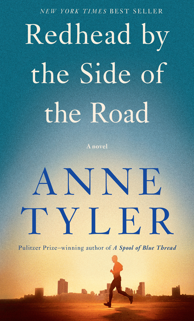Redhead by the Side of the Road: A novel. Anne Tyler