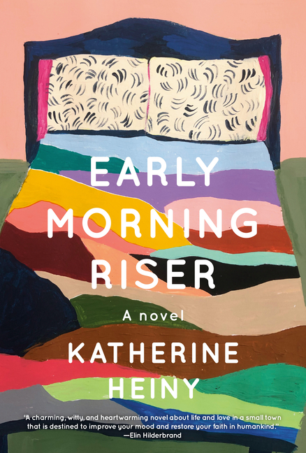 Early Morning Riser. Katherine Heiny