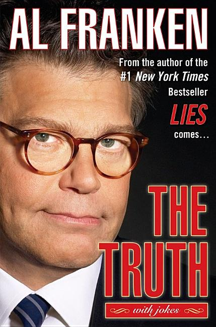 The Truth (with jokes). AL FRANKEN.