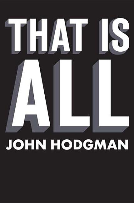 That Is All. John Hodgman