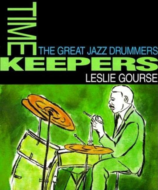 Timekeepers (Art of Jazz). Leslie Gourse.