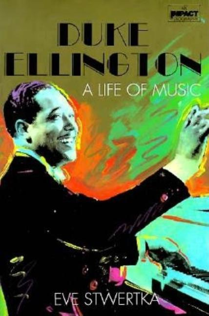 Duke Ellington (Impact Biography). Eve Stwertka.