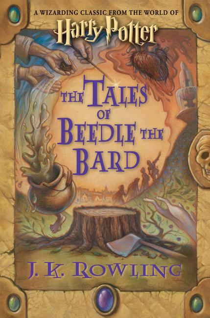 The Tales of Beedle the Bard, Standard Edition. J. K. ROWLING