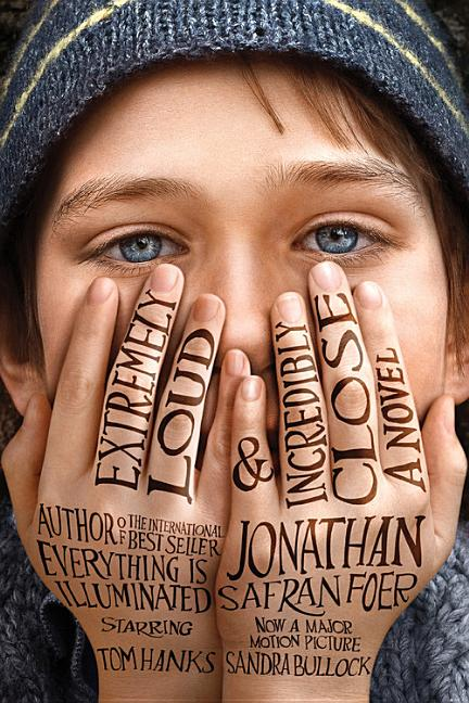 Extremely Loud and Incredibly Close (Movie Tie-In): A Novel. Jonathan Safran Foer.