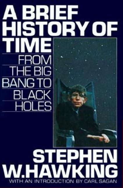 A Brief History of Time : From the Big Bang to Black Holes. STEPHEN W. HAWKING, STEPHEN, HAWKING, CARL, SAGAN, RON, MILLER.