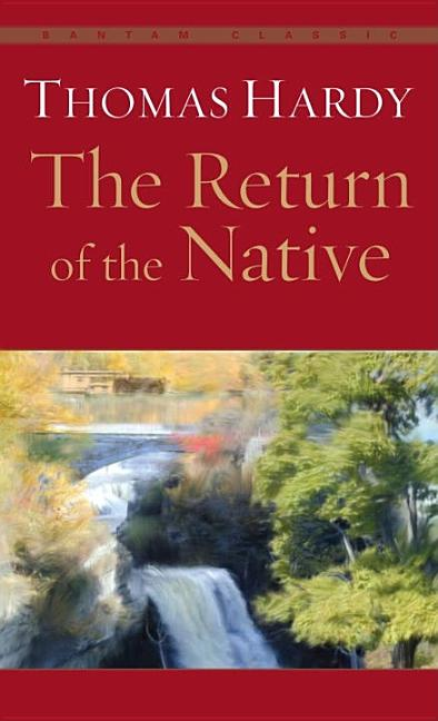 The Return of the Native (Bantam Classic). Thomas Hardy