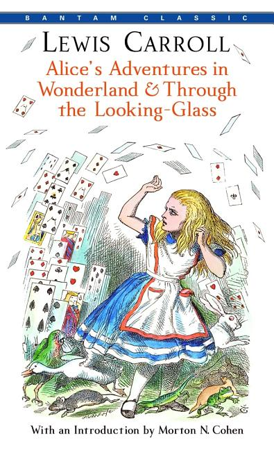 Alice's Adventures in Wonderland & Through the Looking-Glass (Bantam Classics). LEWIS CARROLL