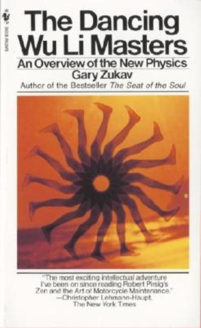 The Dancing Wu Li Masters: An Overview of the New Physics. GARY ZUKAV