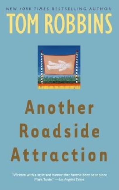Another Roadside Attraction. TOM ROBBINS.