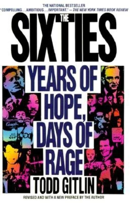 Sixties : Years of Hope Days of Rage. TODD GITLIN