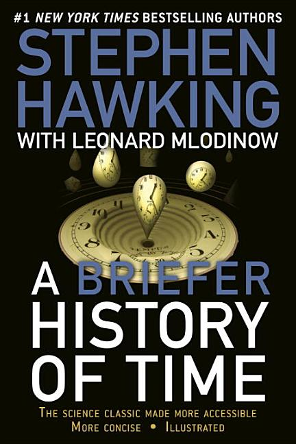 A Briefer History of Time. LEONARD MLODINOW STEPHEN HAWKING.