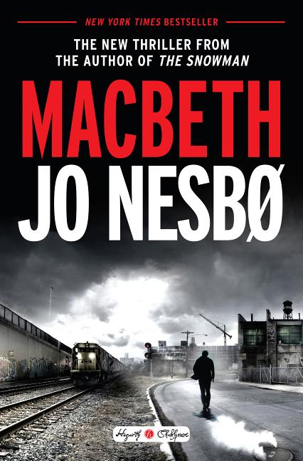 Macbeth. Jo Nesbo.