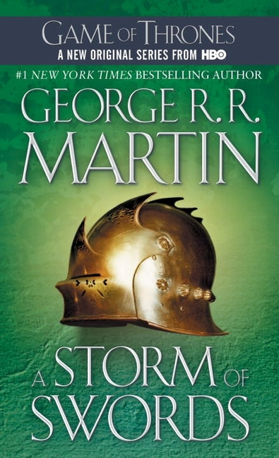 A Storm of Swords (A Song of Ice and Fire, Book 3). GEORGE R. R. MARTIN.
