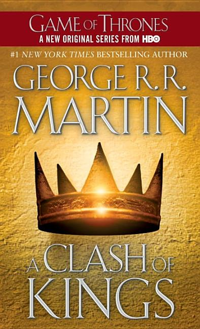 A Clash of Kings (A Song of Ice and Fire, Book 2). GEORGE R. R. MARTIN.