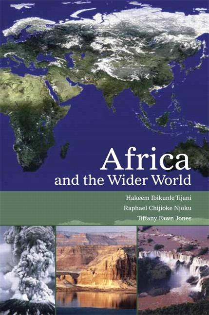 Africa and the Wider World. Raphael C. Njoku Hakeem Ibikunle Tijani, Tiffany F. Jones