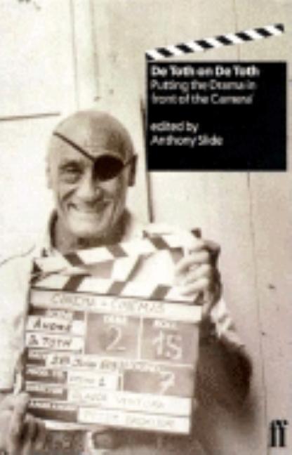 De Toth on De Toth: Putting the Drama in Front of the Camera (Directors on Directors). Andre De Toth