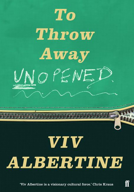 To Throw Away Unopened. Viv Albertine