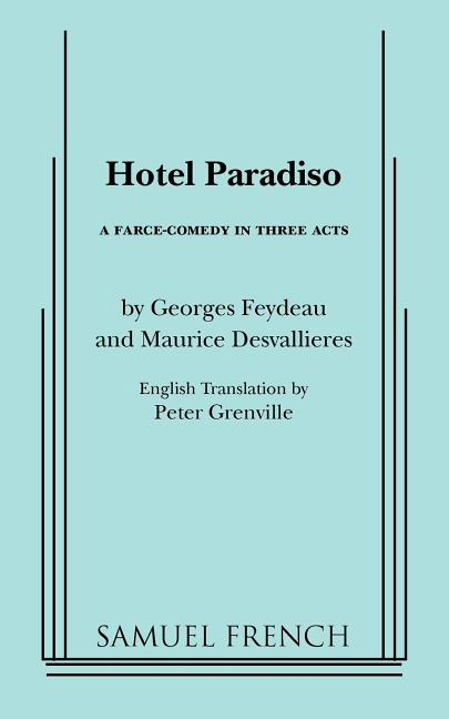 Hotel Paradiso. Georges Feydeau, Maurice, Desvallieres.