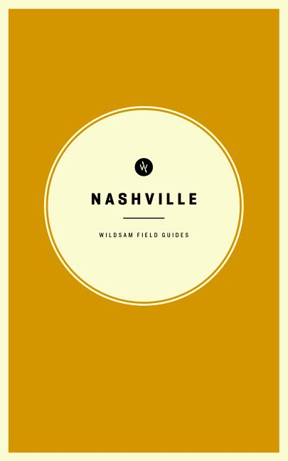 Nashville Wildsam Field Guide