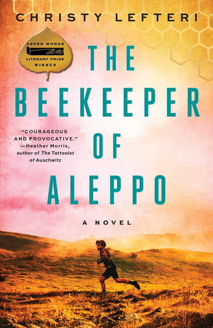 The Beekeeper of Aleppo: A Novel. Christy Lefteri.
