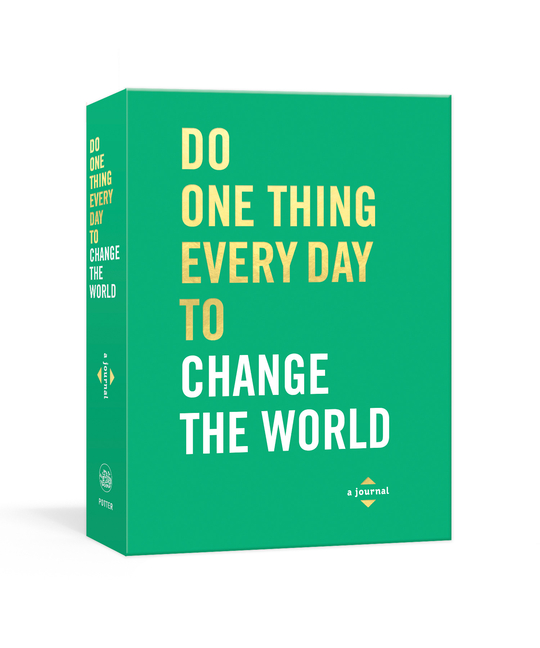 Do One Thing Every Day to Change the World: A Journal. Robie Rogge, Dian G., Smith