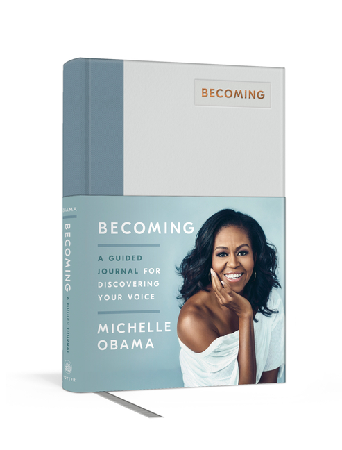 Becoming: A Guided Journal for Discovering Your Voice. Michelle Obama