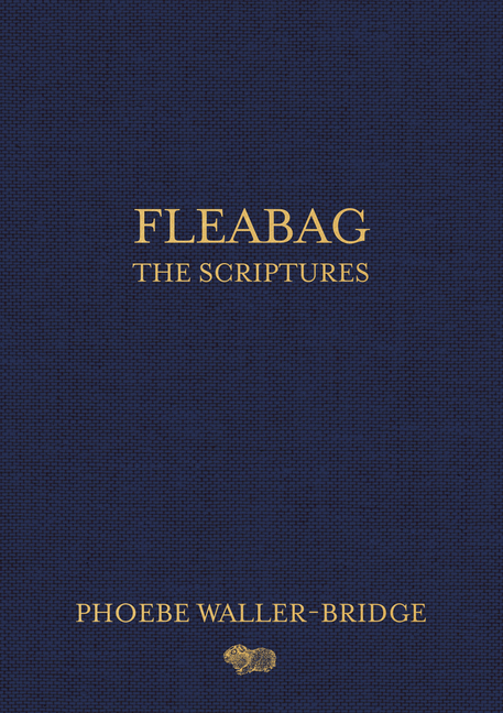 Fleabag: The Scriptures. Phoebe Waller-Bridge