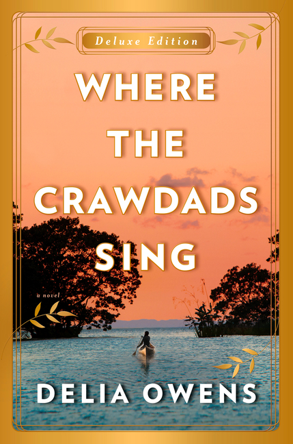 Where the Crawdads Sing Deluxe Edition. Delia Owens
