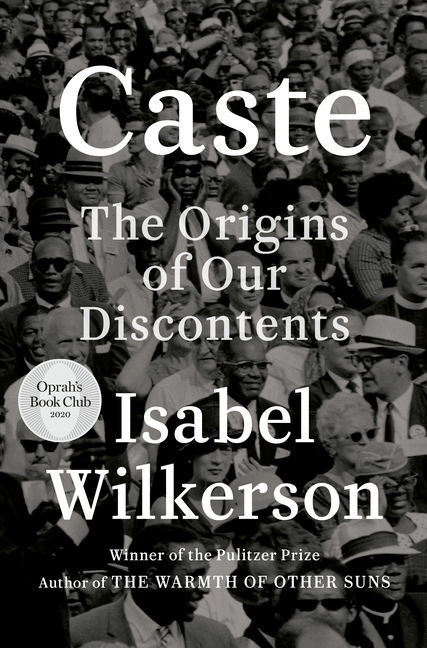Caste: The Origins of Our Discontents. Isabel Wilkerson.