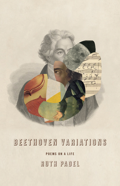 Beethoven Variations: Poems on a Life. Ruth Padel
