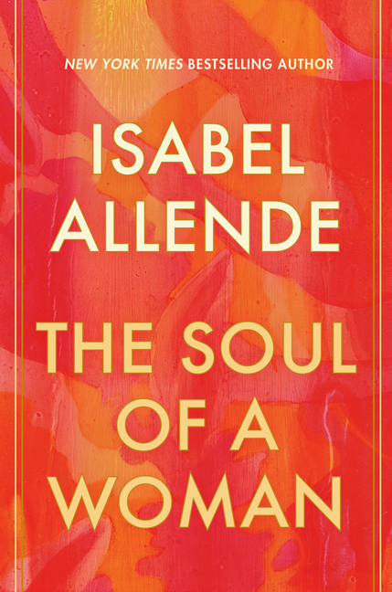 The Soul of a Woman. Isabel Allende