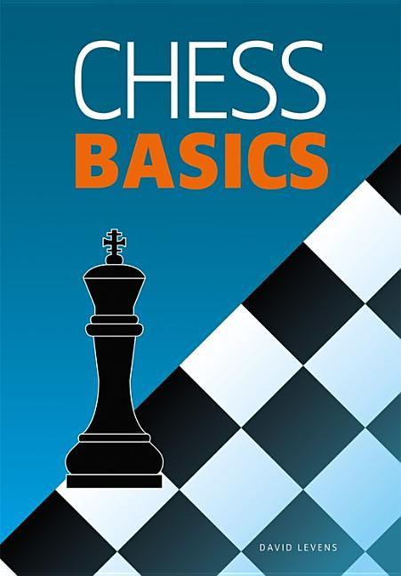 Chess Basics. David Levens